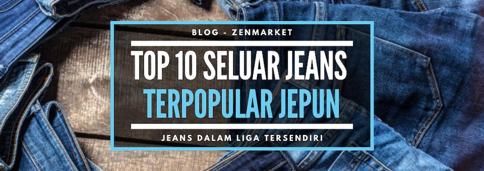 TOP10 Seluar Jeans Popular Jepun