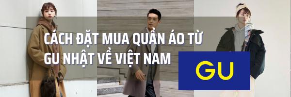 Mua quần áo GU về Việt Nam