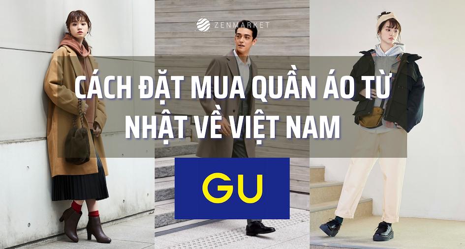 Mua quần áo từ GU về Việt Nam